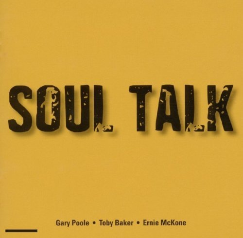 Baker Ernie (Soul Talk by Toby Baker & Ernie McKone Gary Pool)
