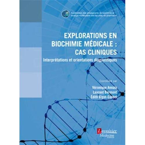 Explorations en biochimie médicale : cas cliniques : Interprétations et orientations diagnostiques