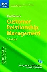 Customer Relationship Management: Aufbau dauerhafter und profitabler Kundenbeziehungen