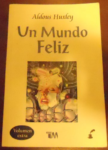 Un mundo feliz/A Happy World por Aldous Huxley
