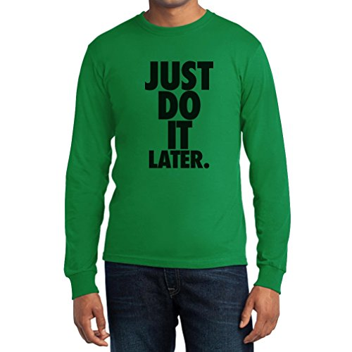 Just Do It Later - Sportlich cooler Motto-Spruch Langarm T-Shirt Grün