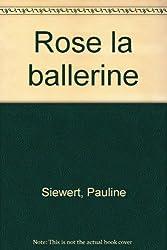 Rose la ballerine
