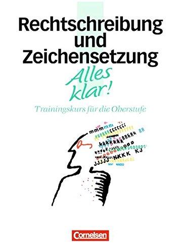 alles-klar-deutsch-sekundarstufe-ii-11-13-schuljahr-rechtschreibung-und-zeichensetzung-trainingskurs