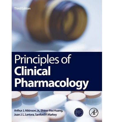 [ [ [ Principles of Clinical Pharmacology [ PRINCIPLES OF CLINICAL PHARMACOLOGY ] By Atkinson, Arthur J, Jr. ( Author )Oct-02-2012 Hardcover