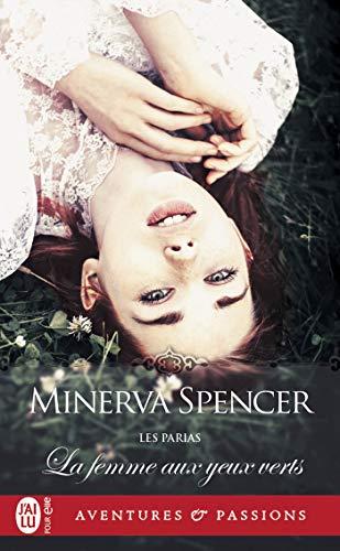 Les parias (Tome 1) - La femme aux yeux verts par Minerva Spencer