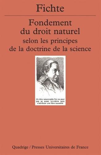 Fondement du droit naturel selon les principes de la doctrine de la Science par Johann Fichte Gottlieb