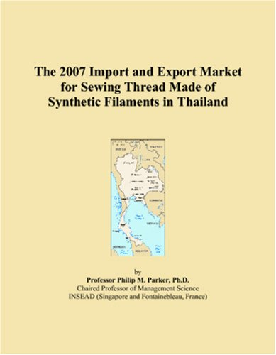 The 2007 Import and Export Market for Sewing Thread Made of Synthetic Filaments in Thailand