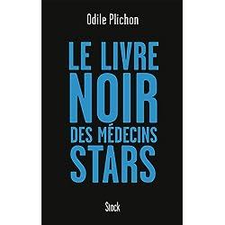 Le livre noir des médecins stars (Essais - Documents)