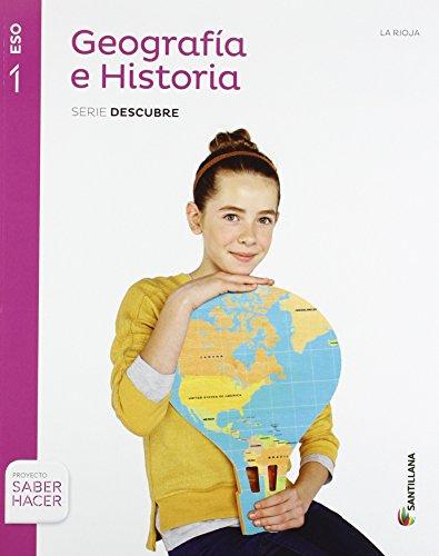 GEOGRAFIA E HISTORIA LA RIOJA SERIE DESCUBRE 1 ESO SABER HACER - 9788468019543