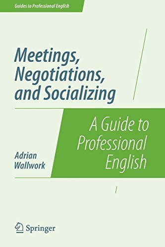 Portada del libro Meetings, Negotiations, and Socializing: A Guide to Professional English (Guides to Professional English) 2014 edition by Wallwork, Adrian (2014) Paperback