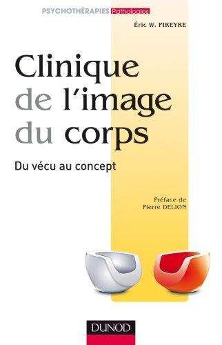 Clinique de l'image du corps - De la pratique aux concepts
