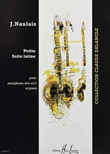 Petite suite latine pour saxophone alto mi b et piano par Jérôme Naulais