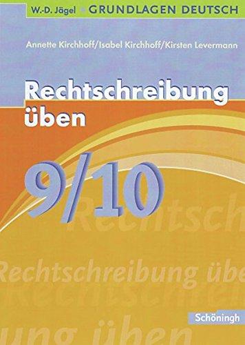 W.-D. Jägel Grundlagen Deutsch: Rechtschreibung üben 9./10. Schuljahr