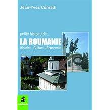 Petite histoire de la Roumanie : Histoire Culture Economie