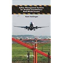 Safety Management Systems for Aviation Practitioners: Real-world Lessons (Library of Flight)