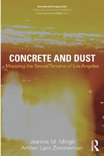 Concrete and Dust:  Mapping the Sexual Terrains of Los Angeles (Innovative Ethnographies) (English Edition)
