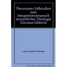 Theonomie. Fallstudien zum Integrationsanspruch neuzeitlicher Theologie