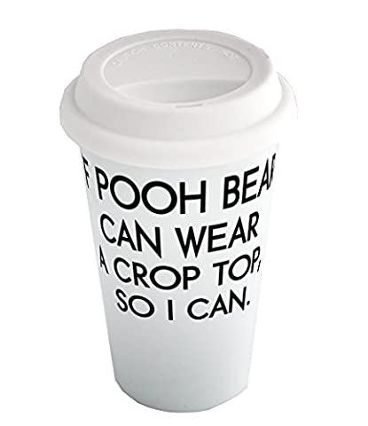 Coffee cup with If Pooh bear can wear a crop top,so i can.