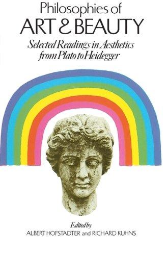 Philosophies of Art and Beauty: Selected Readings in Aesthetics from Plato to Heidegger (Phoenix Books)