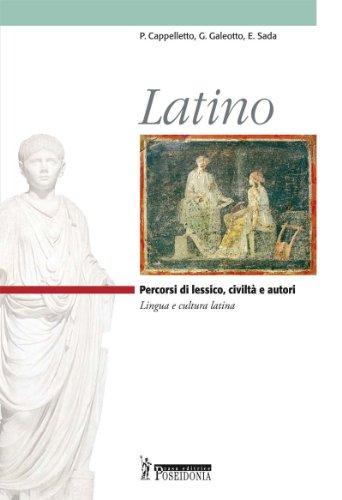 Latino. Percorsi di lessico, civilt e autori. Per i Licei e gli Ist. magistrali