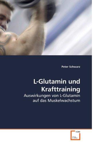 L-Glutamin und Krafttraining: Auswirkungen von L-Glutamin auf das Muskelwachstum