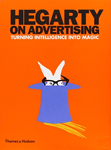 Hegarty on Advertising: Turning Intelligence into Magic par John Hegarty