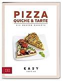 Pizza, Quiche & Tarte: Die besten Rezepte (Easy Cooking Kochbücher)