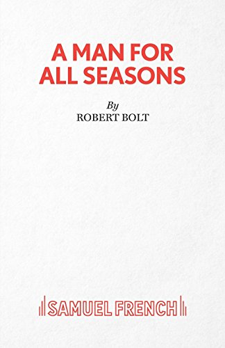 an analysis of a man for all seasons by robert bolt During the play a man for all seasons, by robert bolt, william roper often acts as a counterpoint to the ideas expressed by sir thomas more in reality, their.