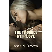 THE TROUBLE WITH LOVE (English Edition)