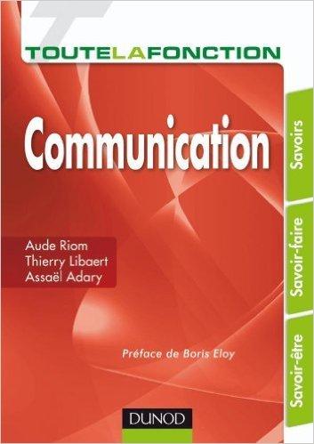 Toute la fonction Communication de Assal Adary,Thierry Libaert,Aude Riom ( 13 octobre 2010 )