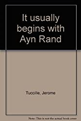 It Usually Begins With Ayn Rand by Jerome Tuccille (1971-08-02)
