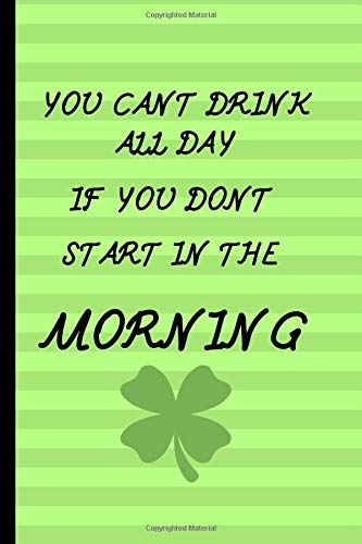 42f28f31 You Cant Drink All Day If You Dont Start In The Morning: St Patricks Day