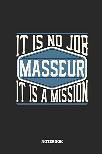 Masseur Notebook - It Is No Job, It Is A Mission: Dot Grid Composition Notebook to Take Notes at Work. Dotted Bullet Point Diary, To-Do-List or Journal For Men and Women.