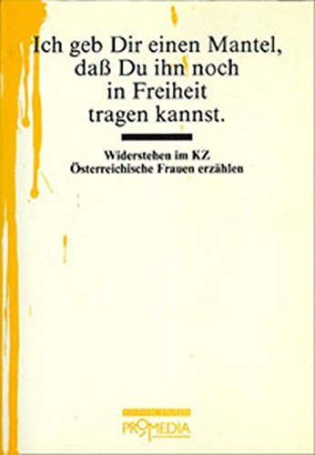 Ich geb Dir einen Mantel...: Widerstehen im KZ. Ã-sterreichische Frauen erzählen (Edition Spuren) (1987-01-01) - Frauen Mantel Peak