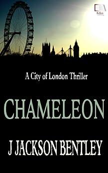 Chameleon: A City of London Thriller (English Edition) von [Bentley, J Jackson]