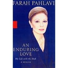 An Enduring Love: My Life with the Shah - A Memoir