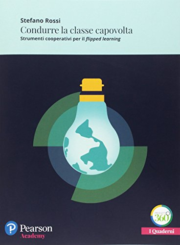 Condurre classe capovolta. Strumenti cooperativi per il flipped learning. Con espansione online