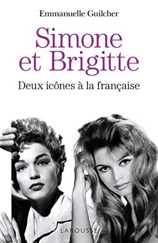 Brigitte et Simone : deux icônes à la française par Emmanuelle Guilcher