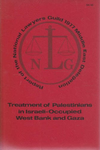 treatment-of-palestinians-in-israeli-occupied-west-bank-and-gaza-report-of-the-national-lawyers-guil