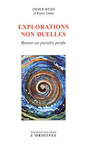 Explorations non duelles : Retour au paradis perdu par Didier Weiss