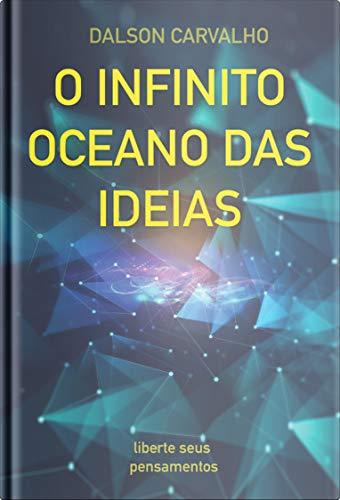 O Infinito Oceano das Ideias: liberte seus pensamentos (Portuguese Edition)