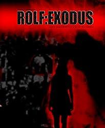 ROLF : EXODUS: Eine Nachwelt2018- Geschichte
