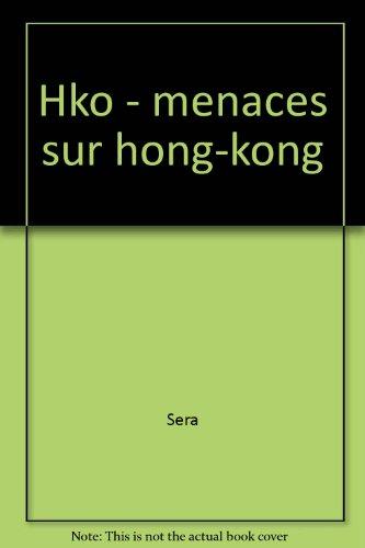 HKO. Menaces sur Hong Kong