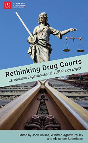 Rethinking Drug Courts: International Experiences of a Us Policy Export