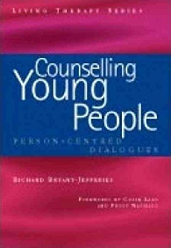 [(Counselling Young People : Person-Centred Dialogues)] [By (author) Richard Bryant-Jefferies ] published on (February, 2004)