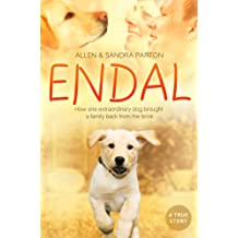 Endal: How one extraordinary dog brought a family back from the brink (English Edition)