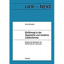 Einführung in die klassische und moderne Zahlentheorie: Skriptum Für Studenten Der Mathematik Ab 1. Semester (Uni-Texte) (German Edition)