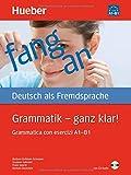 Grammatik. Ganz klar! Grammatica di base con esercizi. Per le Scuole superiori. Con CD-ROM [Lingua tedesca]