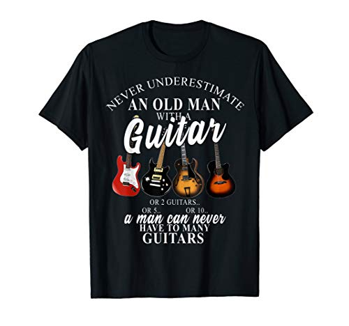 Never Underestimate An Old Man Love Guitar Gifts Shirt -