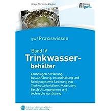 Trinkwasserbehälter: gwf-Reihe Praxiswissen Band IV (gwf Praxiswissen)